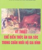 Ebook Kỹ thuật chế biến thức ăn gia súc trong chăn nuôi hộ gia đình - NXB Thanh niên