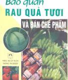 Ebook Bảo quản rau quả tươi và bán chế phẩm - Hà Văn Thuyết, Trần Quang Bình