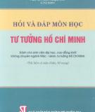 Ebook Hỏi và đáp môn học Tư tưởng Hồ Chí Minh - PGS. TS. Phạm Ngọc Anh