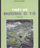 Giáo trình Thiết kế đường ô tô: Tập 1 - GS.TS. Đỗ Bá Chương