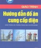 Giáo trình Hướng dẫn đồ án cung cấp điện - Lê Đình Đình, Nguyễn Hồng Vân, Trần Thị Bích Liên