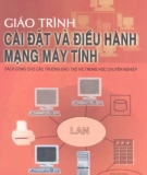 Giáo trình Cài đặt và điều hành mạng máy tính - TS. Nguyễn Vũ Sơn