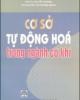 Ebook Cơ sở tự động hóa trong ngành cơ khí - PGS.TS Nguyễn Phương