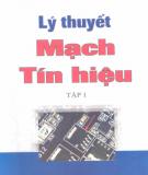 Giáo trình Lý thuyết mạch tín hiệu - Tập 1: Phần 1 - PGS.TS. Đỗ Huy Giác, TS. Nguyễn Văn Tách