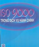 Ebook ISO 9000 trong dịch vụ hành chính: Phần 1 - Nguyễn Trung Trực, Trương Quang Dũng