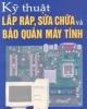Giáo trình Kỹ thuật lắp ráp, sữa chữa và bảo quản máy tính - Phạm Thanh Liêm