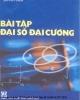 Ebook Bài tập Đại số đại cương -  Bùi Huy Hiền