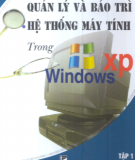 Ebook Quản lý và bảo trì hệ thống máy tính trong Windows XP - NXB Thống kê
