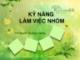 Bài giảng Kỹ năng làm việc nhóm - Ths. Nguyễn Thị Ngọc Hương