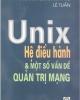 Ebook Unix-Hệ điều hành và một số vấn đề quản trị mạng - Lê Tuấn