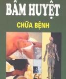 Ebook Bấm huyệt chữa bệnh - Nguyễn Thế Dũng