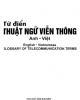 Từ điển thuật ngữ viễn thông (Anh - Việt): Phần 1 - TS. Phùng Văn Vận