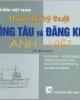 Ebook Thuật ngữ kỹ thuật đóng tàu và đăng kiểm Anh-Việt (Từ điển tranh)