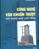 Ebook Công nghệ ván khuôn trượt Xây dựng nhà cao tầng - Bùi Mạnh Hùng
