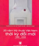 Kỷ yếu hội thảo 20 năm Mỹ thuật Việt Nam thời kì đổi mới: Phần 2 - NXB Mỹ thuật