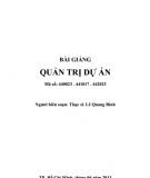Bài giảng Quản trị dự án: Phần 1 - ThS. Lê Quang Bình