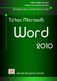 Giáo trình Tin học dành cho người tự học: Tự học Microsoft Word 2010 - Đỗ Trọng Danh, Nguyễn Vũ Ngọc Tùng