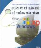 Ebook Quản lý và bảo trì hệ thống máy tính trong Windows XP: Tập 1 - Lê Dũng, Minh Sang