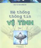 Ebook Hệ thống thông tin vệ tinh (Tập 1) - PGS.TS. Thái Hồng Nhị