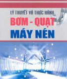 Ebook Lý thuyết và thực hành bơm quạt máy nén: Phần 2 - TS. Lê Xuân Hòa, ThS. Nguyễn Thị Bịch Ngọc