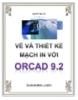 Vẽ và thiết kế mạch in với Orcad 9.2 - Nguyễn Ngọc Hà