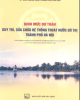Ebook Định mức dự toán duy trì, sửa chữa hệ thống thoát nước đô thị Thành phố Hà Nội: Phần 1 - NXB Xây dựng
