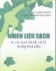 Ebook Nhiên liệu sạch & các quá trình xử lý trong hóa dầu: Phần 2 - PGS.TS. Đinh Thị Ngọ, TS. Nguyễn Khánh Diệu Hồng