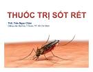 Bài giảng Thuốc trị sốt rét - GV. Trần Ngọc Châu
