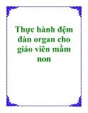 Thực hành đệm đàn organ cho giáo viên mầm non - ThS. Nguyễn Bách