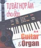 Ebook Tự đặt hợp âm cho đàn Guitar và Organ: Tập 2 - Sơn Hồng Vỹ