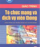 Giáo trình Tổ chức mạng và dịch vụ viễn thông - KS. Phạm Thị Minh Nguyệt