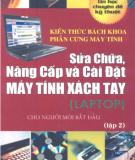 Ebook Sửa chữa nâng cấp và cài đặt máy tính xách tay: Tập 2 - KS Nguyễn Nam Thuận & Trịnh Tấn Minh