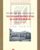 Ebook Tổ chức bộ máy các cơ quan trong chính quyền thuộc địa ở Việt Nam qua tài liệu và tư liệu lưu trữ (1862 - 1945): Phần 1 - NXB Hà Nội