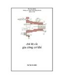 Chế độ cắt gia công cơ khí - CĐ Công nghiệp Hà Nội