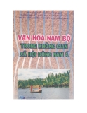 Ebook Văn hóa Nam Bộ trong không gian xã hội Đông Nam Á - NXB ĐHQG TP.HCM