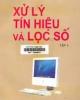Ebook Xử lý tín hiệu và lọc số: Tập 1 - PGS.TS. Nguyễn Quốc Trung