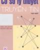 Giáo trình Cơ sở lý thuyết truyền tin: Tập 1 - Chủ biên: Đặng Văn Chuyết