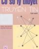 Ebook Cơ sở lý thuyết truyền tin: Tập 1 - NXB Giáo dục