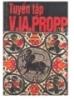 Ebook Tuyển tập V.IA.Propp (Tập 1): Phần 1 - NXB Văn hóa dân tộc