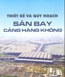 Ebook Thiết kế và quy hoạch sân bay cảng hàng không - PGS.TS. Phạm Huy Khang