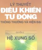 Ebook Lý thuyết điều khiển tự động thông thường và hiện đại - (Quyển 2): Phần 1 - PGS.TS. Nguyễn Thương Ngô
