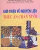 Ebook Giới thiệu nguyên liệu về thức ăn chăn nuôi: Phần 1 - Nguyễn Thúy Hiển