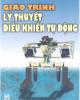 Giáo trình Lý thuyết điều khiển tự động: Phần 1 - Phan Xuân Minh (chủ biên)