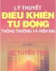Ebook Lý thuyết điều khiển tự động thông thường và hiện đại - Quyển 1: Phần 1 - PGS.TS. Nguyễn Thương Ngô