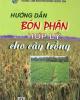 Ebook Hướng dẫn bón phân hợp lý cho cây trồng: Phần 1 - Nguyễn Lân Hùng, PGS.TS. Nguyễn Duy Minh