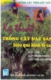 Ebook Kỹ thuật trồng cây trên đất dốc: Kỹ thuật trồng cây đặc sản hiệu quả kinh tế cao (Phần 1) - NXB Lao động Xã hội