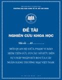 Đề tài khoa học: Mối quan hệ giữa phạm vi bảo hiểm tiền gửi, cơ cấu sở hữu đến sự chấp nhận rủi ro của các ngân hàng thương mại Việt Nam