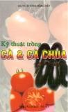Ebook Kỹ thuật trồng cà và cà chua: Phần 1 - GS.TS. Đường Hồng Dật