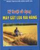 Ebook Kỹ thuật sử dụng máy gặt lúa rãi hàng: Phần 2 - NXB Nông nghiệp