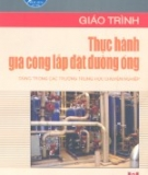 Giáo trình Thực hành gia công lắp đặt đường ống - KS. Trương Duy Thái